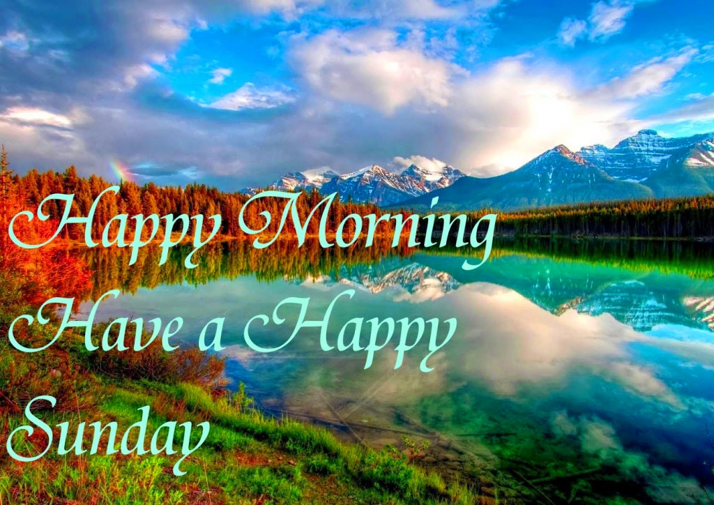 Good Morning Happy Sunday Free Download : Happy sunday images quotes good morning greetings