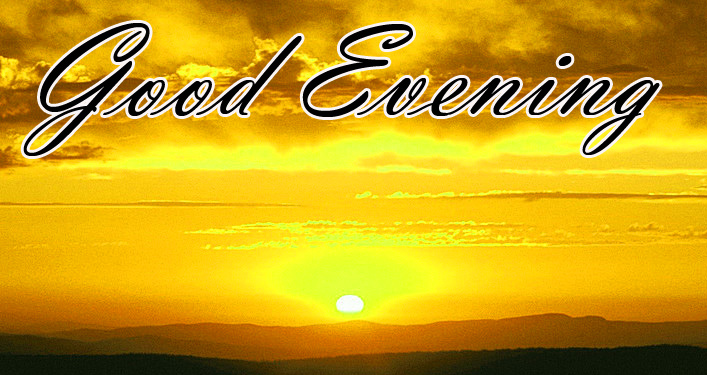 Good Evening Images Pics  Pictures Photo Wallpaper Download