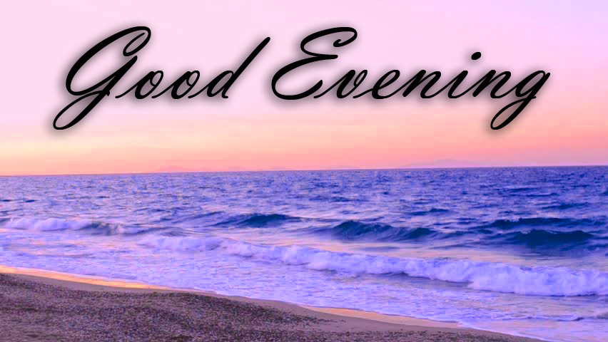 Good Evening Images Pics  Pictures Photo Wallpaper HD