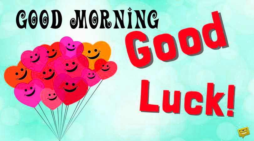Good morning and good luck wishes Pics Free Download Good morning and good luck wishes Images (3)