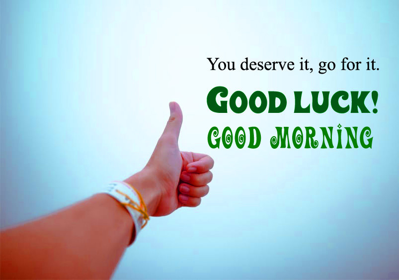 Good morning and good luck wishes Pics Wallpaper Free Download  Good morning and good luck wishes Images (6)