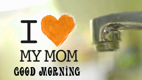 Mom good morning Images Pics Pictures Free Download