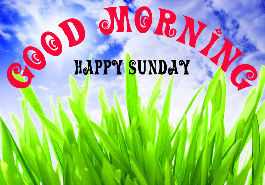 SUNDAY GOOD MORNING IMAGES  PHOTO DOWNLOAD