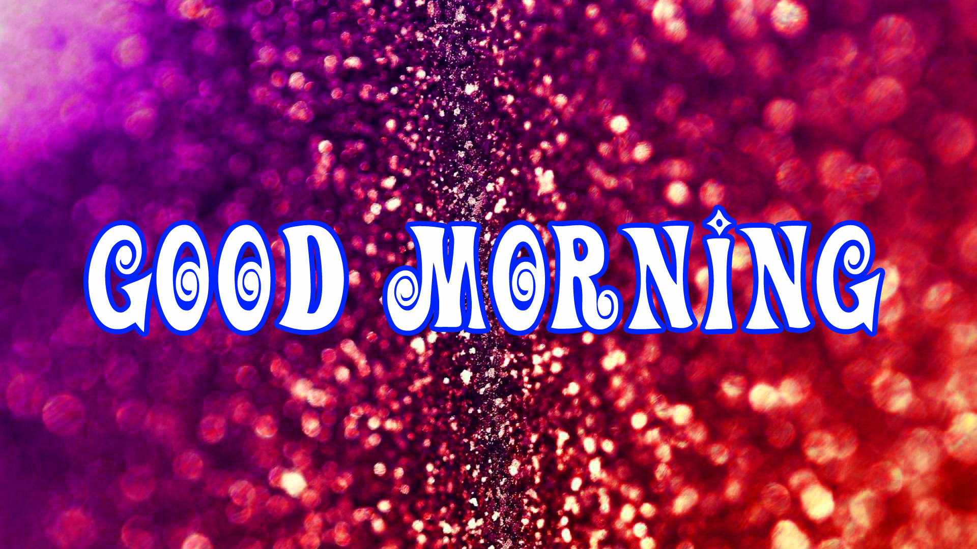GOOD MORNING GLITTERS IMAGES PHOTO PICS DOWNLOAD