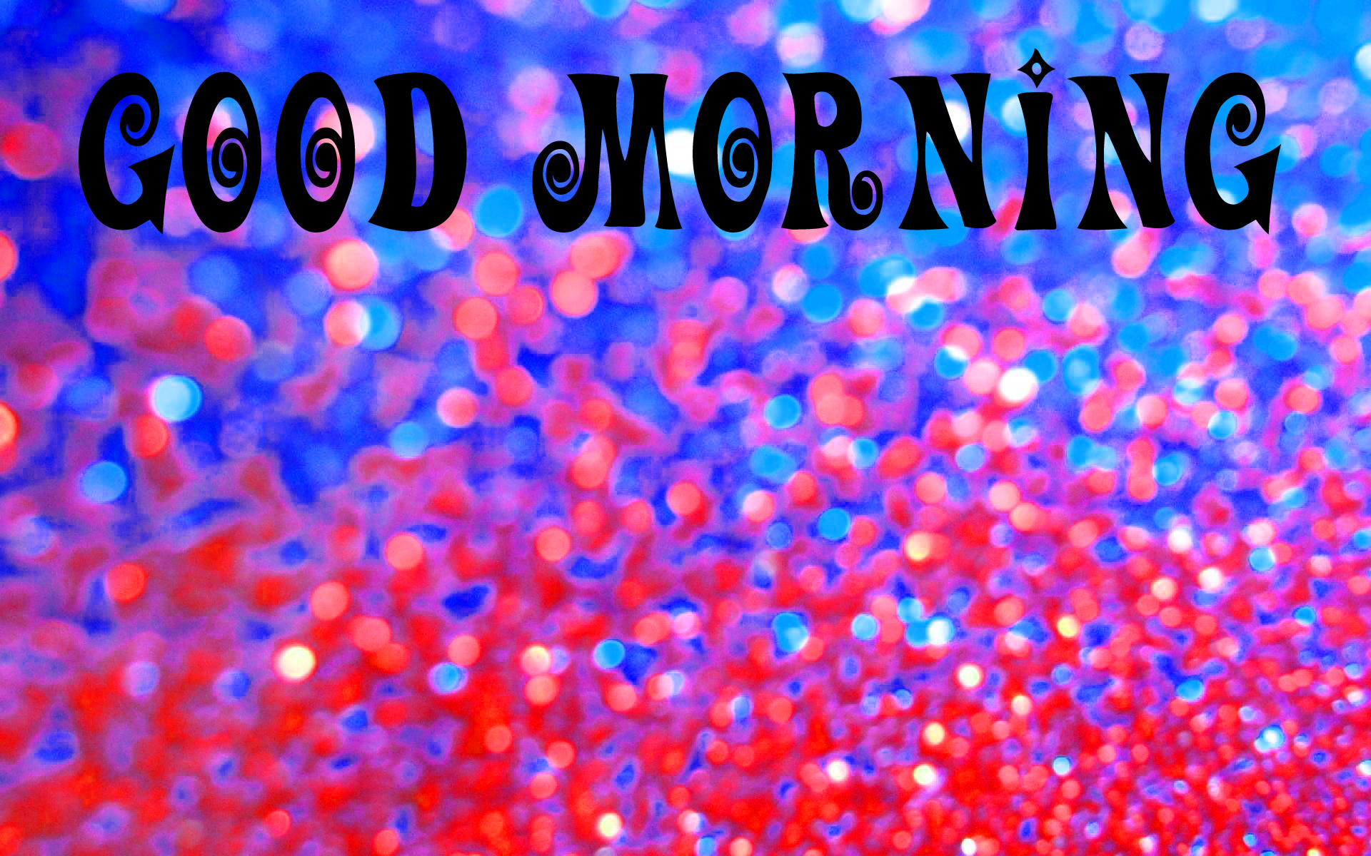 GOOD MORNING GLITTERS IMAGES WALLPAPER PICS DOWNLOAD