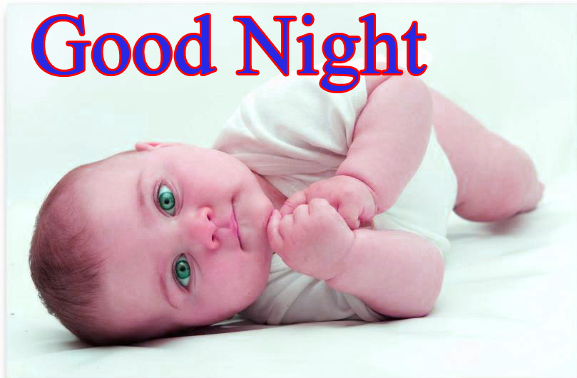 GOOD NIGHT IMAGES WITH CUTE BABY BOYS & GIRLS PICS HD FREE FOR WHATSAPP