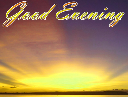 LATEST NEW GOOD EVENING IMAGES PICTURES PICS HD