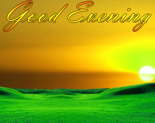 LATEST NEW GOOD EVENING IMAGES WALLPAPER PICS DOWNLOAD