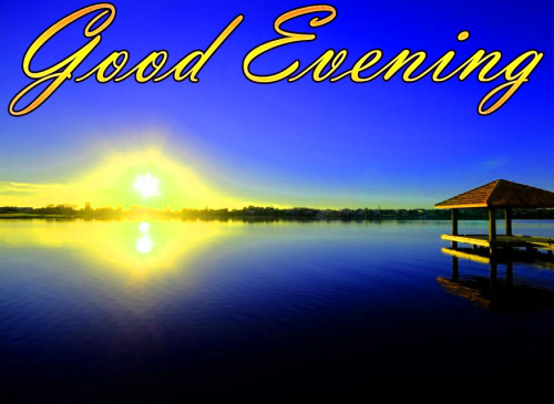 LATEST NEW GOOD EVENING IMAGES PHOTO PICS HD