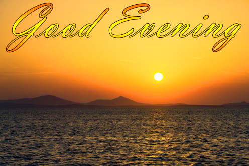 LATEST NEW GOOD EVENING IMAGES PICTURES PICS FREE DOWNLOAD