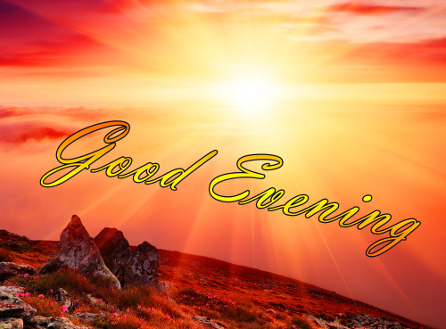 LATEST NEW GOOD EVENING IMAGES PICTURES PHOTO FREE HD DOWNLOAD