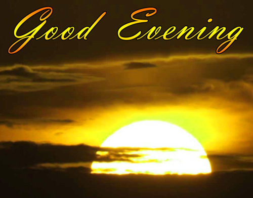 LATEST NEW GOOD EVENING IMAGES PICTURES PHOTO DOWNLOAD