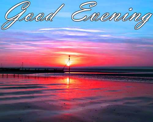 LATEST NEW GOOD EVENING IMAGES PICTURES PICS DOWNLOAD