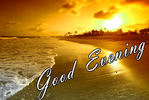 LATEST NEW GOOD EVENING IMAGES PICS PHOTO DOWNLOAD