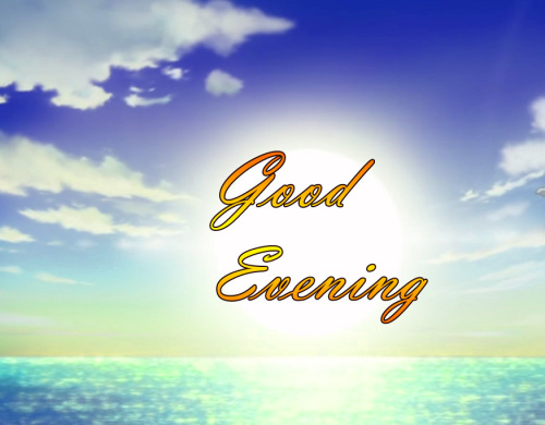LATEST NEW GOOD EVENING IMAGES WALLPAPER PICTURES FOR FACEBOOK