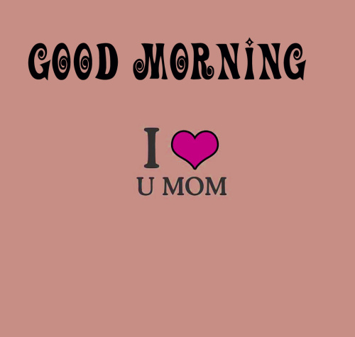 Mom good morning Images Pics HD