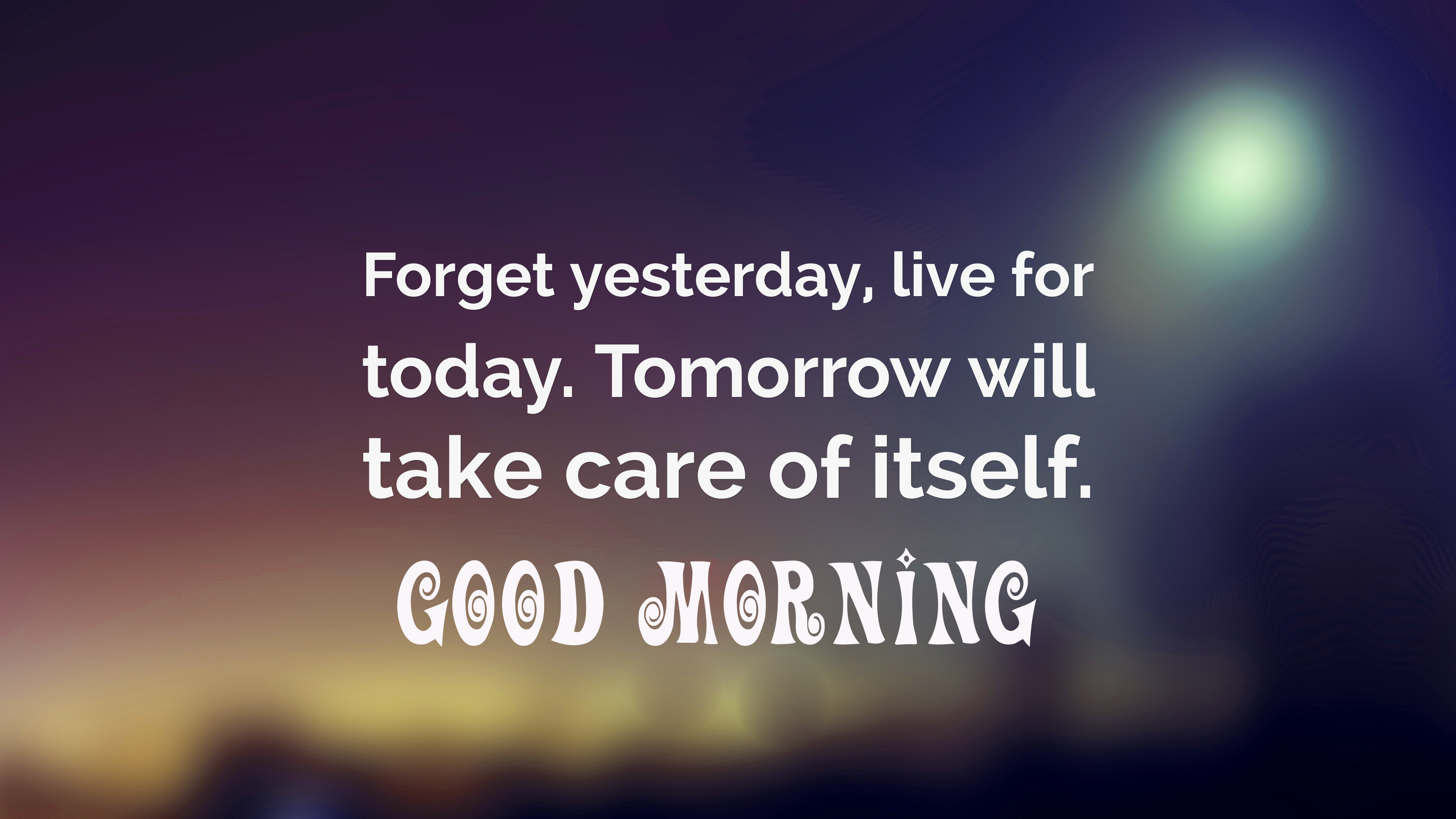 forget yesterday good morning Images Wallpaper Pics Download