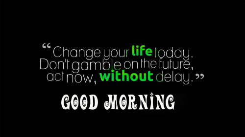 good morning motivational quotes photo Wallpaper for Whatsapp
