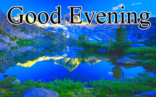 GOOD EVENING IMAGES PHOTO PICS FREE DOWNLOAD