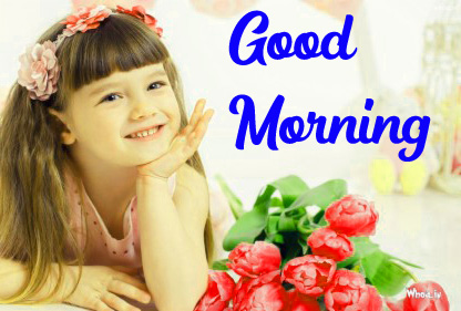 VERY CUTE GOOD MORNING IMAGES PICTURES PHOTO DOWNLOAD